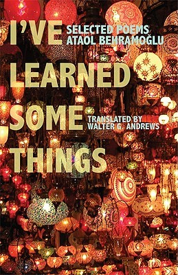 I've Learned Some Things (Modern Middle East Literatures in Translation Series) (Turkish Edition)