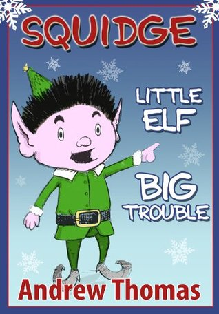 Squidge: Little Elf, Big Trouble