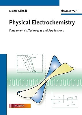 Physical Electrochemistry And Its Applications: A Textbook For Students Of Science And Engineering