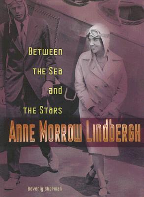 Anne Morrow Lindbergh: Between the Sea and the Stars