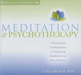 Meditation & Psychotherapy: A Professional Training Course for Integrating Mindfulness Into Clinical Practice