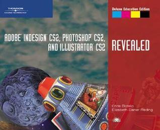 Adobe InDesign Cs2, Photoshop Cs2, and Illustrator Cs2 Revealed