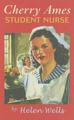 Cherry Ames, Student Nurse by Helen Wells