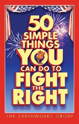 50 Simple Things You Can Do to Fight the Right