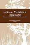 Infância, Memória e Imaginário (Portuguese Edition)
