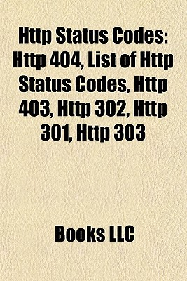 HTTP Status Codes: HTTP 404, List of HTTP Status Codes, HTTP 403, HTTP 302, HTTP 301, HTTP 303