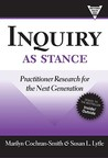 Inquiry as Stance: Practitioner Research in the Next Generation (Practitioner's Inquiry Series) (Practitioner Inquiry Series)