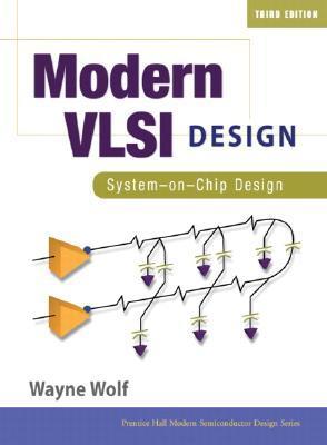 Modern VLSI Design: System-on-Chip Design