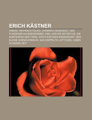 Erich Kästner: Fabian, Das Fliegende Klassenzimmer, Emil Und Die Detektive, Erich Kästner Kinderdorf, Das Doppelte Lottchen