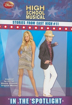 In the Spotlight (Stories from East High, #11: Disney High School Musical)