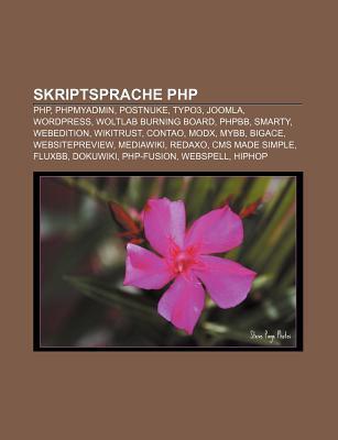 Skriptsprache PHP: PHP, Phpmyadmin, Postnuke, Typo3, Joomla, Wordpress, Woltlab Burning Board, Phpbb, Smarty, Webedition, Wikitrust, Contao