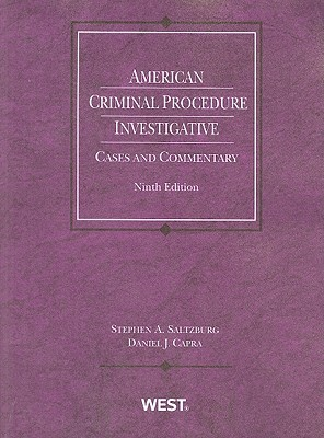 American Criminal Procedure: Investigative: Cases and Commentary