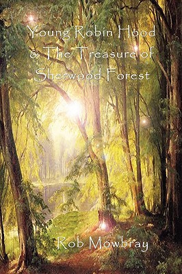 Young Robin Hood & the Treasure of Sherwood Forest
