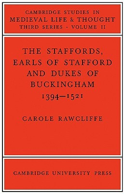 The Staffords, Earls of Stafford and Dukes of Buckingham: 1394-1521