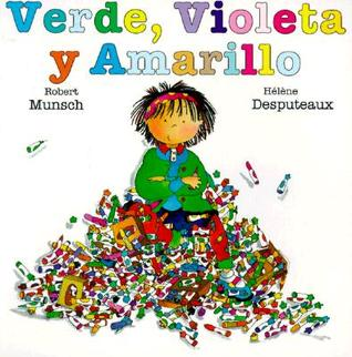 Ebook Verde, Violeta y Amarillo = Purple, Green and Yellow by Robert Munsch TXT!