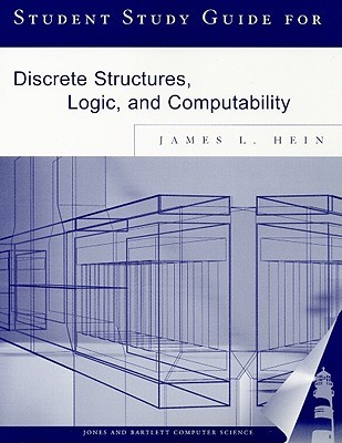 Discrete Structures, Logic and Computability: Student's Study Guide