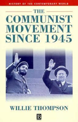 The Communist Movement Since 1945