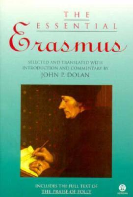 The Essential Erasmus by Erasmus