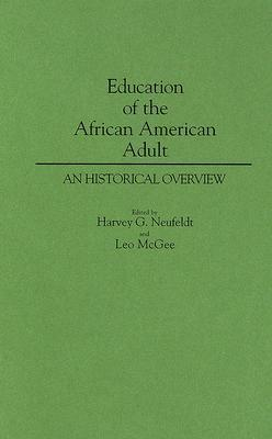 Education Of The African American Adult: An Historical Overview