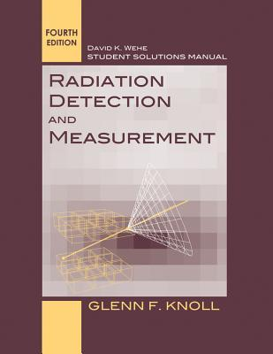 Radiation Detection and Measurement, Student Solutions Manual