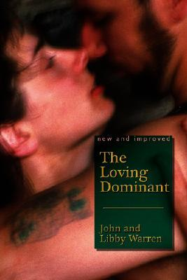 LOVING DOMINANT, THE: New and Improved