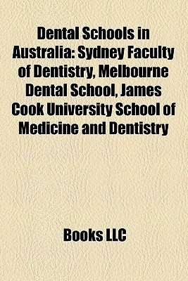 Dental Schools in Australia: Sydney Faculty of Dentistry, Melbourne Dental School, James Cook University School of Medicine and Dentistry