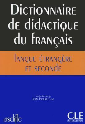 Dictionnaire De Didactique Du Francais Langue Etrangere Et Seconde
