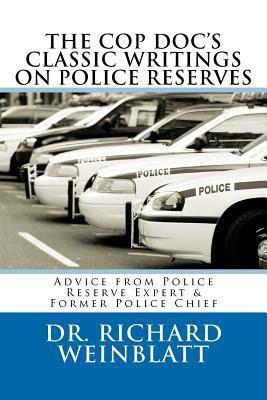 The Cop Doc's Classic Writings on Police Reserves: Advice from Police Reserve Expert & Former Police Chief