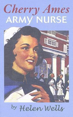 Cherry Ames, Army Nurse by Helen Wells