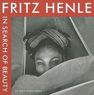 Fritz Henle: In Search of Beauty