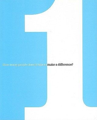 One: How Many People Does It Take to Make a Difference?