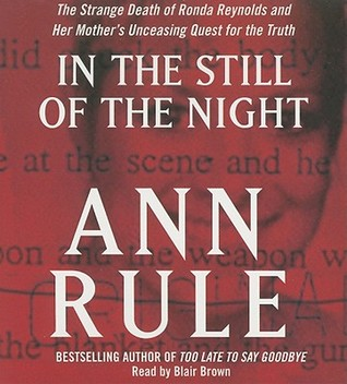 In the Still of the Night: The Strange Death of Ronda Reynolds and Her Mother's Unceasing Quest for the Truth
