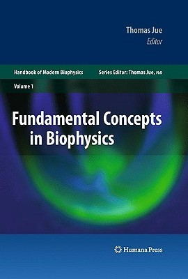 Handbook of Modern Biophysics by Thomas Jue