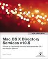 Apple Training Series: Mac OS X Directory Services v10.5 (Apple Training)