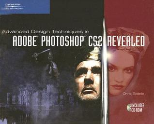 Advanced Design Techniques in Adobe Photoshop CS2 Revealed [With 2 CDROMs]