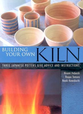 Building Your Own Kiln: Three Japanese Potters Give Advice and Instructions