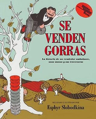 Se Venden Gorras: La Historia de Un Vendedor Ambulante, Unoi Monos y Sus Travesuras
