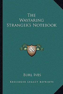 The Wayfaring Stranger's Notebook