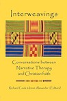 Interweavings: Conversations Between Narrative Therapy and Christian Faith.