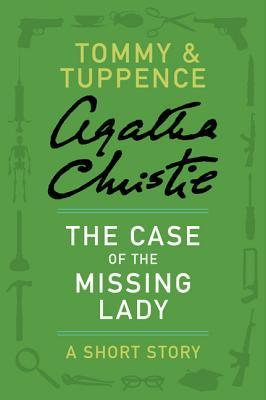The Case of the Missing Lady (Tommy & Tuppence Series Short)