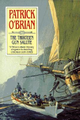 The Thirteen-Gun Salute(Aubrey & Maturin 13)