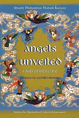 Angels Unveiled, a Sufi Perspective by Muhammad Hisham Kabbani