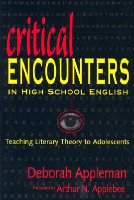 Critical Encounters in High School English: Teaching Literary Theory to Adolescents