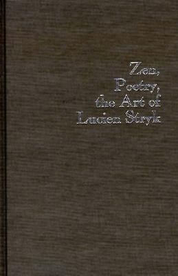 Zen, Poetry, the Art of Lucien Stryk
