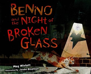 Ebook Benno and the Night of Broken Glass by Meg Wiviott TXT!