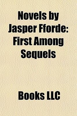 Novels by Jasper Fforde: First Among Sequels
