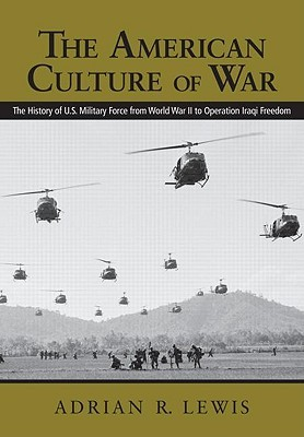 sale retailer 2c0f6 dad2a The American Culture of War  A History of Us Military Force from ...