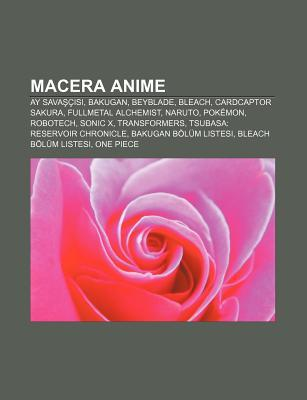 Macera Anime: Ay Sava C S, Bakugan, Beyblade, Bleach, Cardcaptor Sakura, Fullmetal Alchemist, Naruto, Pokemon, Robotech, Sonic X, Transformers