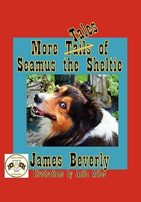 More Tales of Seamus the Sheltie
