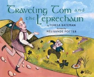 Traveling Tom and the Leprechaun by Teresa Bateman